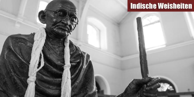 Gandhi - Indische Weisheiten